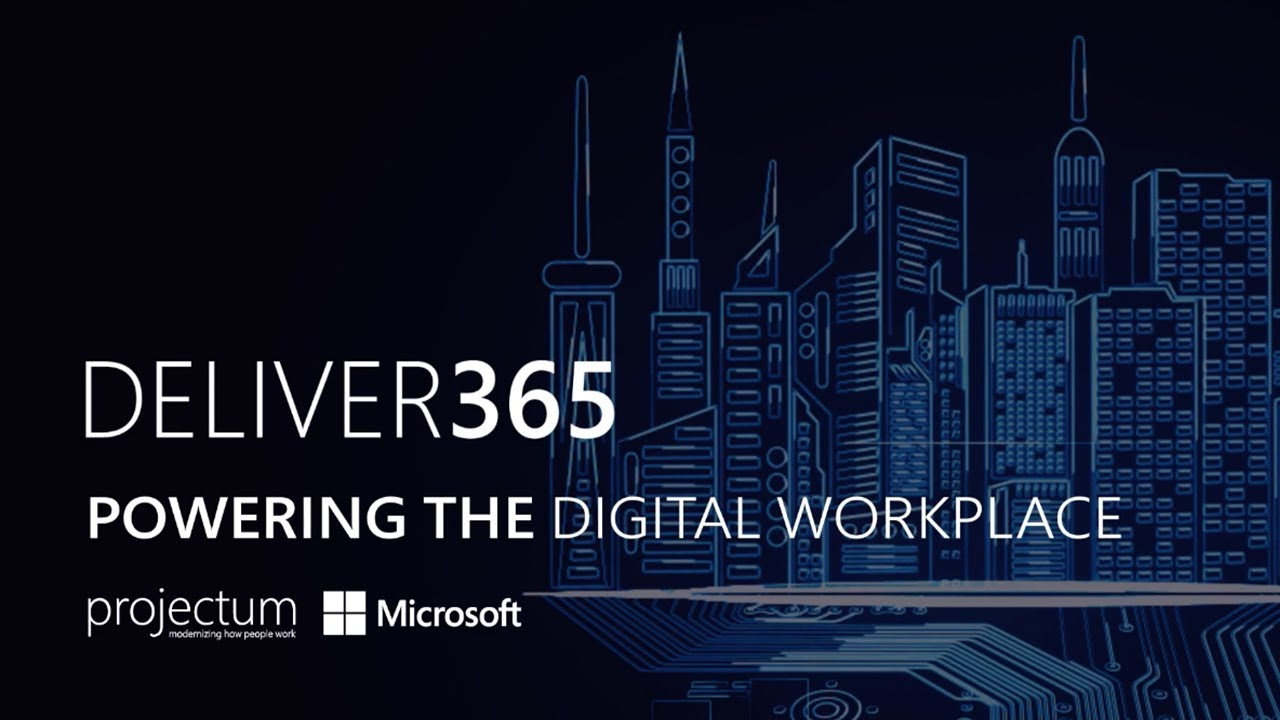 Deliver365 – Powering the Digital Workplace